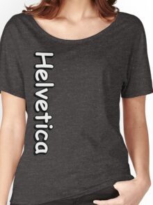 Helvetica hell Women's Relaxed Fit T-Shirt