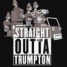 Straight Outta Trumpton by Zort70