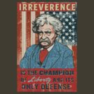 Mark Twain Irreverence & Liberty by LibertyManiacs