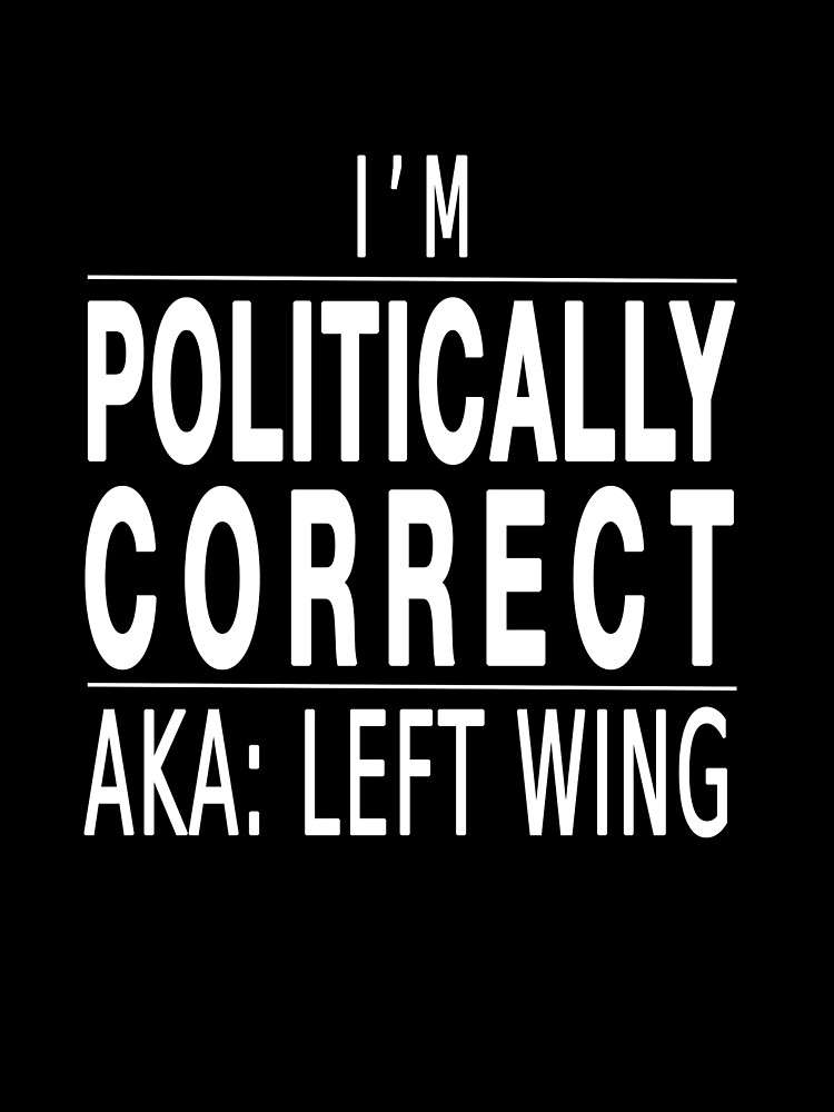 Politically Correct AKA Left Wing by auspolchronicle
