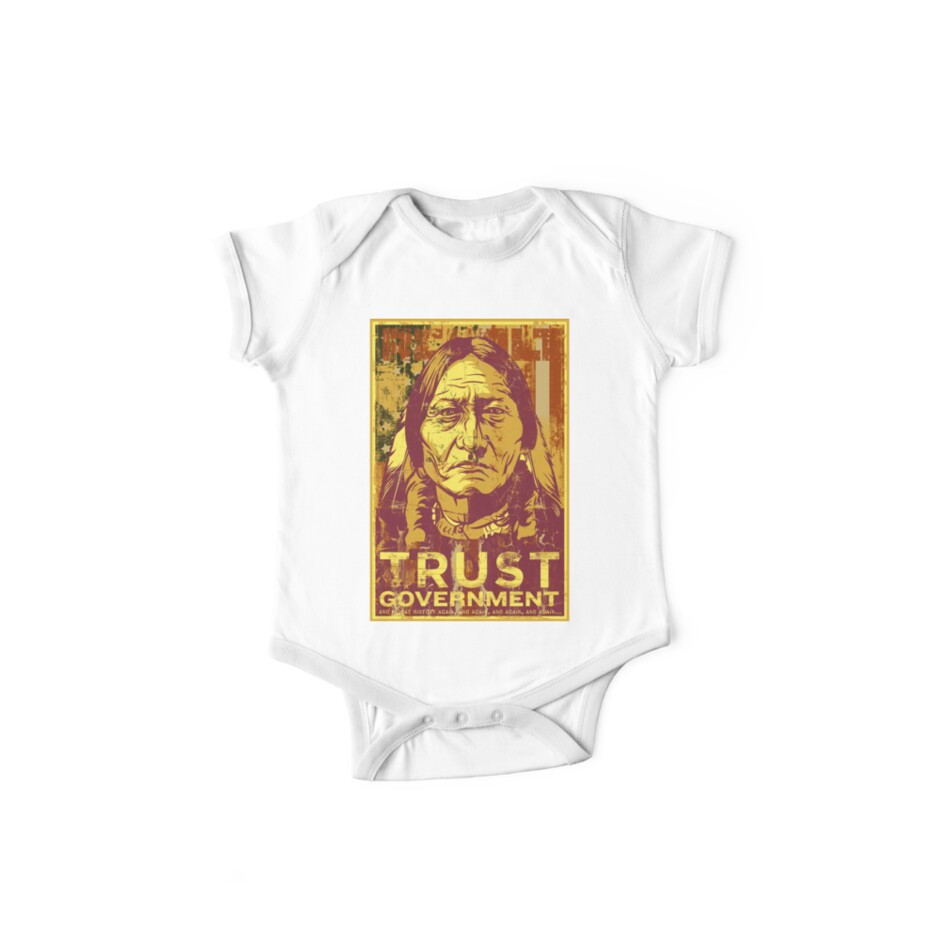 Trust The Government Sitting Bull by LibertyManiacs