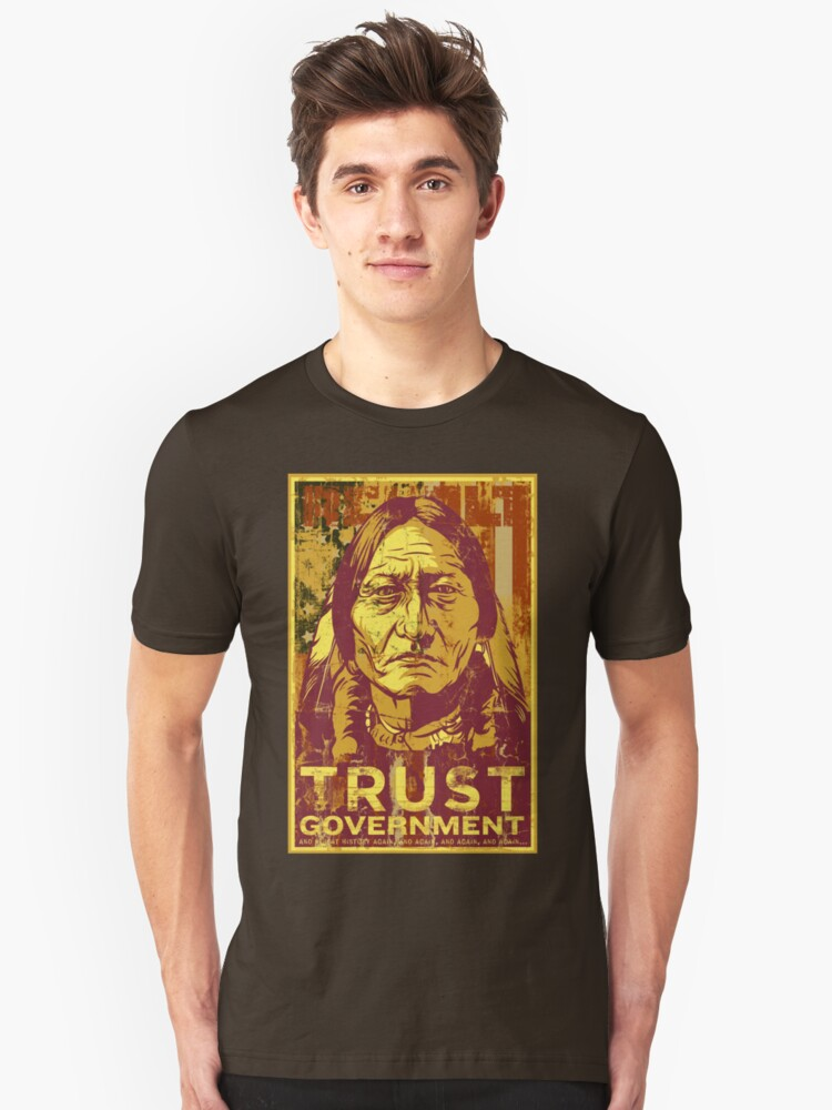 Trust The Government Sitting Bull Unisex T-Shirt Front