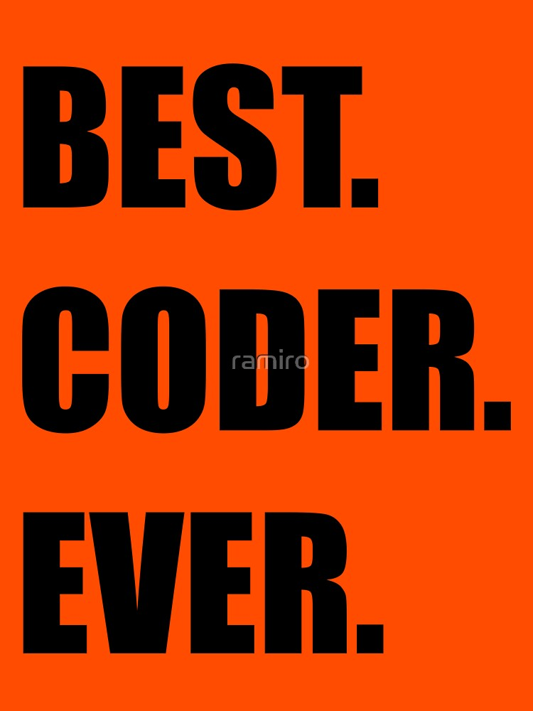 BEST. CODER. EVER. Programmer Humor by ramiro