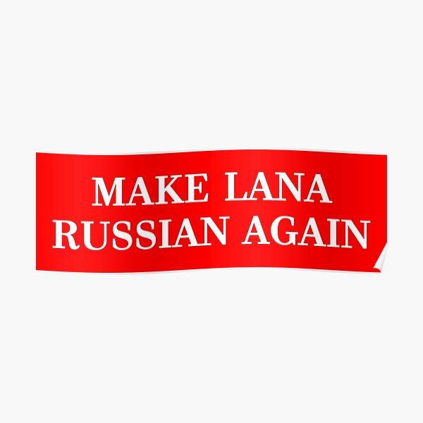 Make Lana Russian Again Poster