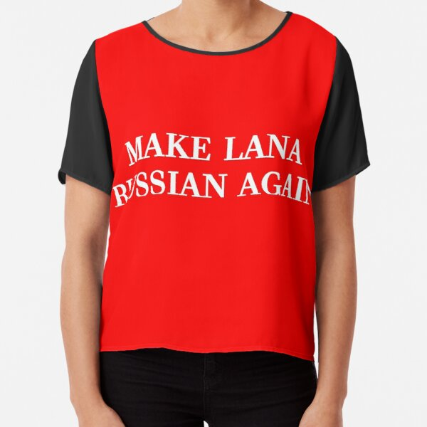 Make Lana Russian Again Chiffon Top