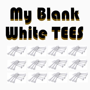 MY Blank white TEES by Niknakpatywk119