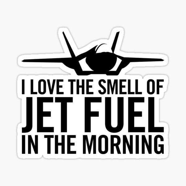 """F-35 Lightning II """"I love the smell of jet fuel in the morning"""" Sticker"""