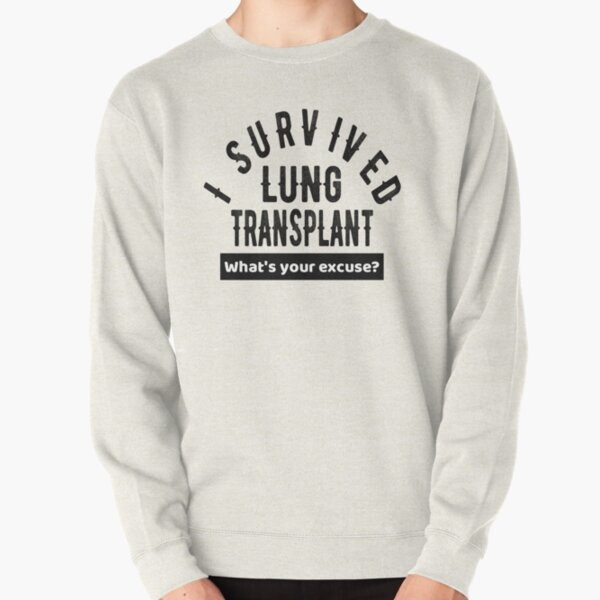 Lung Transplant Survivor Organ Donation Gift Pullover Sweatshirt