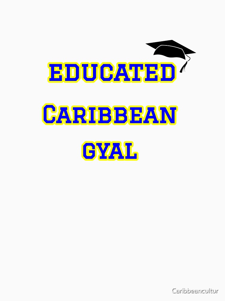 Educated Caribbean Gyal by Caribbeancultur