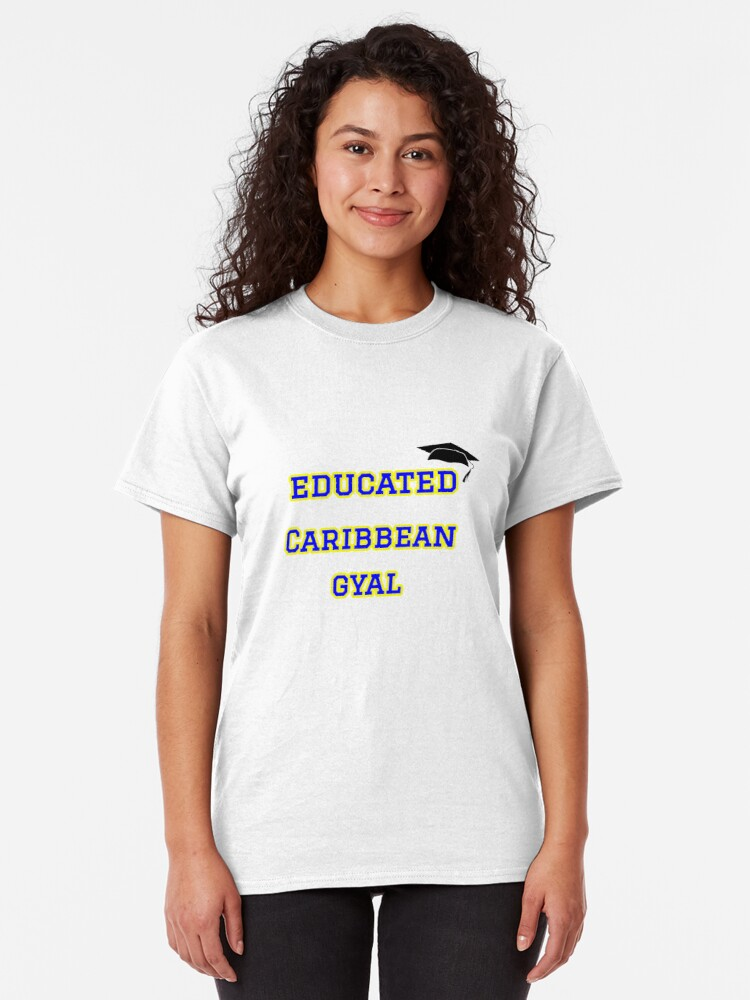 Alternate view of Educated Caribbean Gyal Classic T-Shirt