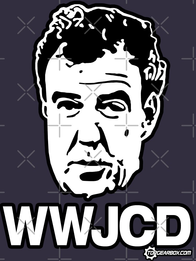 Top Gear - WWJCD What Would Jeremy Clarkson Do? | Unisex T-Shirt
