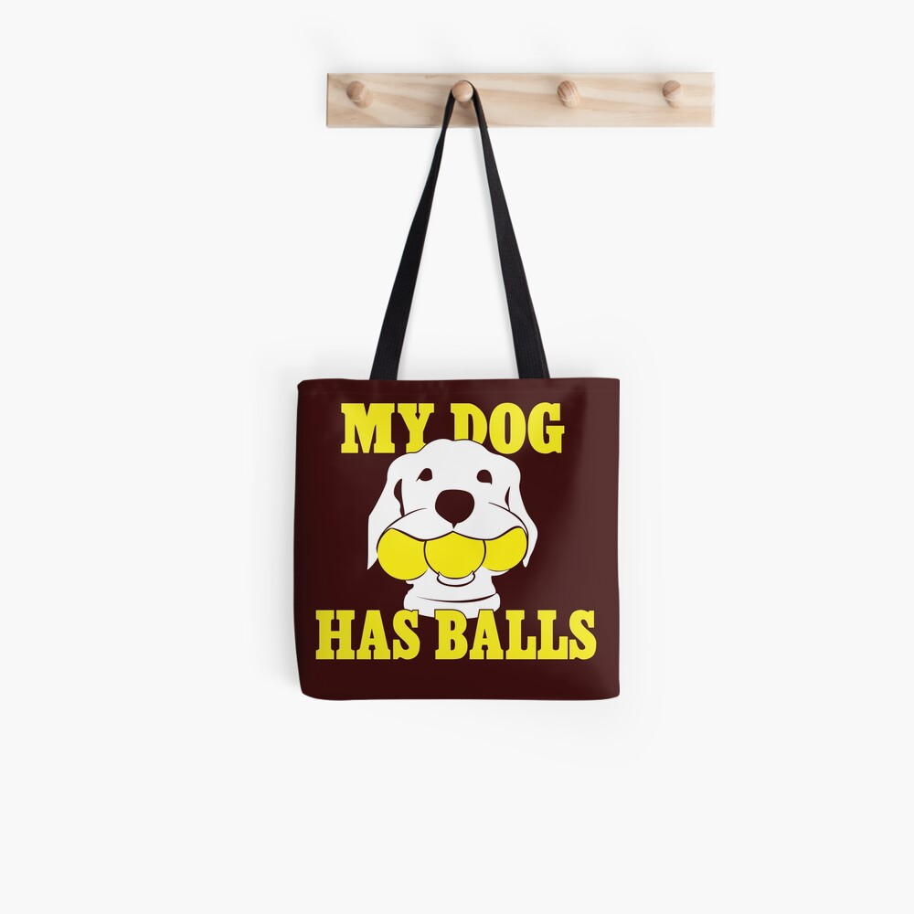My Dog Has Balls   Labrador or Golden Retriever   NickerStickers on Redbubble Tote Bag
