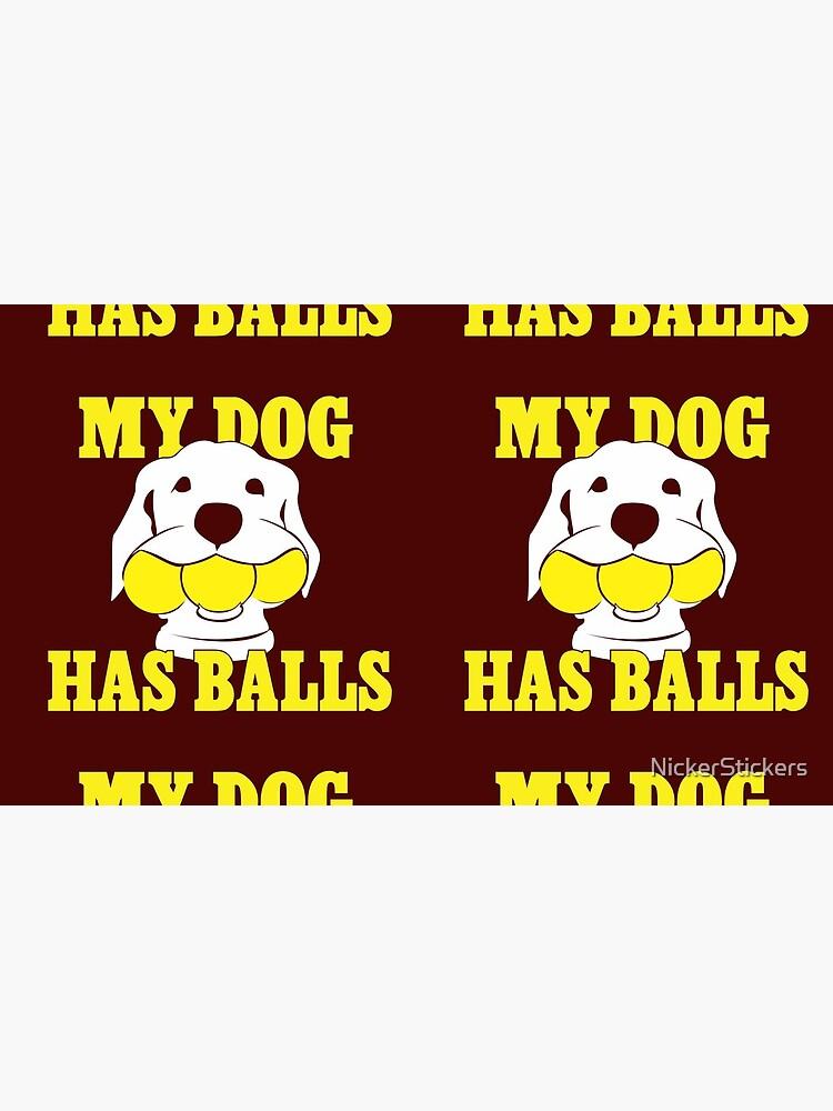My Dog Has Balls | Labrador or Golden Retriever | NickerStickers on Redbubble by NickerStickers