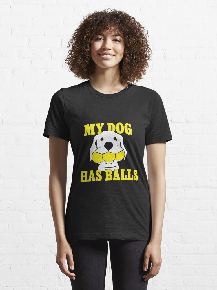 Alternate view of My Dog Has Balls | Labrador or Golden Retriever | NickerStickers on Redbubble Essential T-Shirt