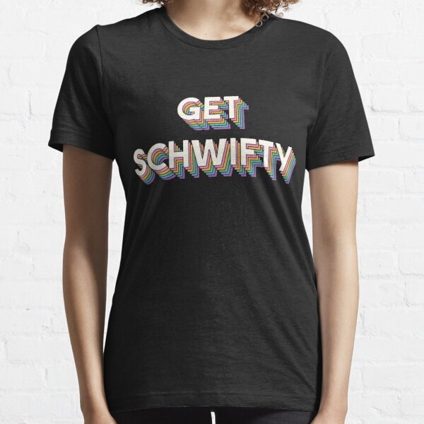 Get Schwifty, Rick And Morty Essential T-Shirt