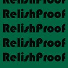 Relish Proof by Geisel Ellis