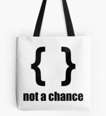 Braces not a chance - Humorous Design for Python Programmers Black Font Tote Bag