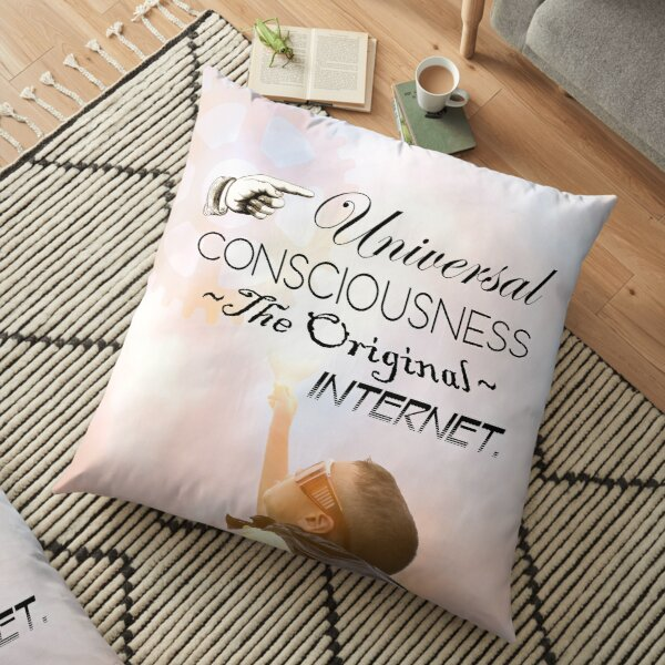 Universal Consciousness The Original Internet - Uplifting, law of attraction meme Floor Pillow