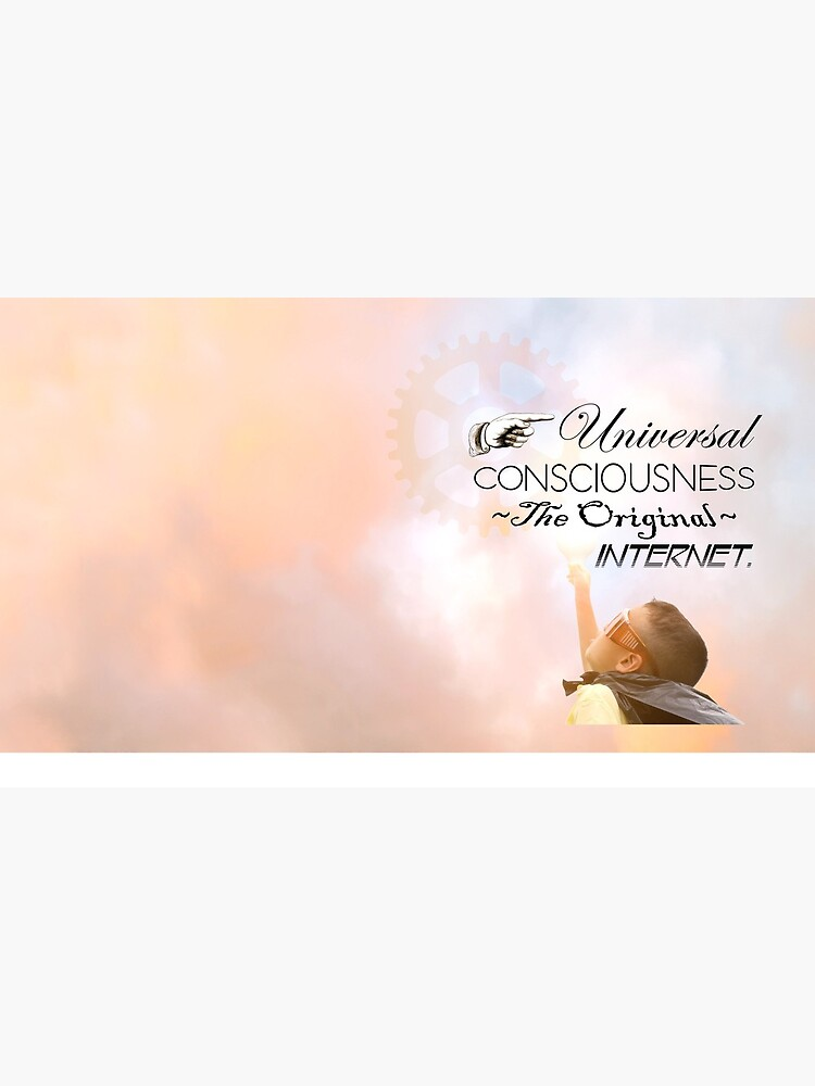 Universal Consciousness The Original Internet - Uplifting, law of attraction meme by EPMattson