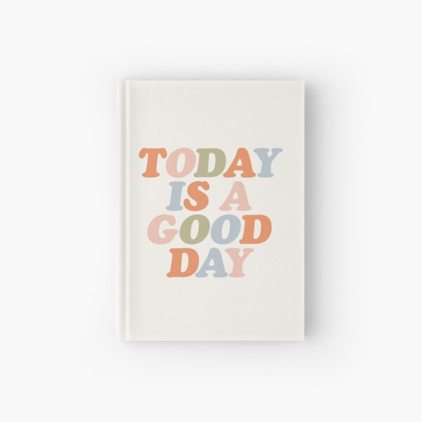 TODAY IS A GOOD DAY peach pink green blue yellow motivational typography inspirational quote decor Hardcover Journal