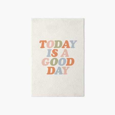 TODAY IS A GOOD DAY peach pink green blue yellow motivational typography inspirational quote decor Art Board Print