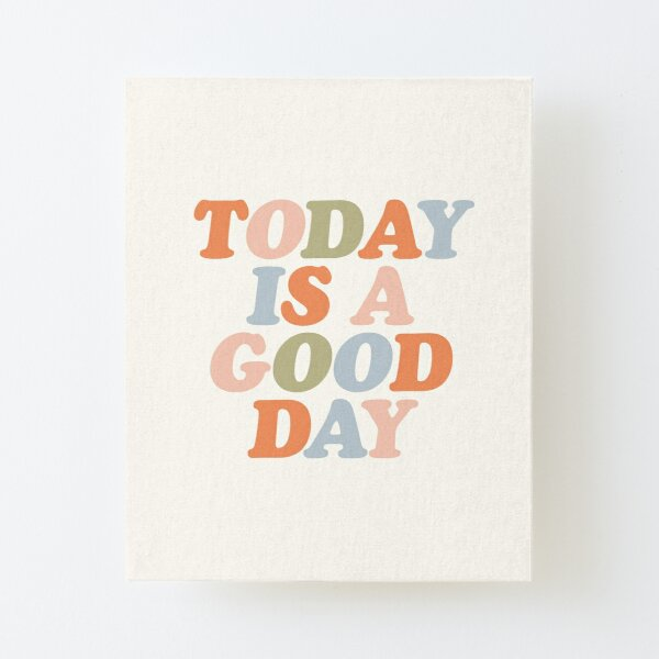 TODAY IS A GOOD DAY peach pink green blue yellow motivational typography inspirational quote decor Canvas Mounted Print