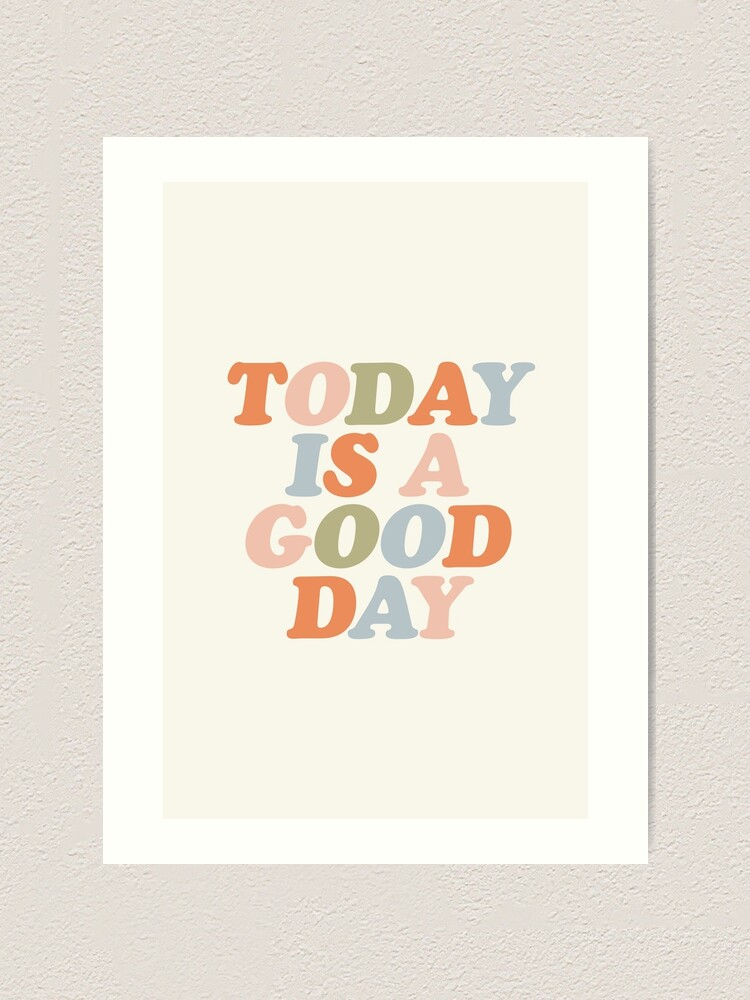 Alternate view of TODAY IS A GOOD DAY peach pink green blue yellow motivational typography inspirational quote decor Art Print
