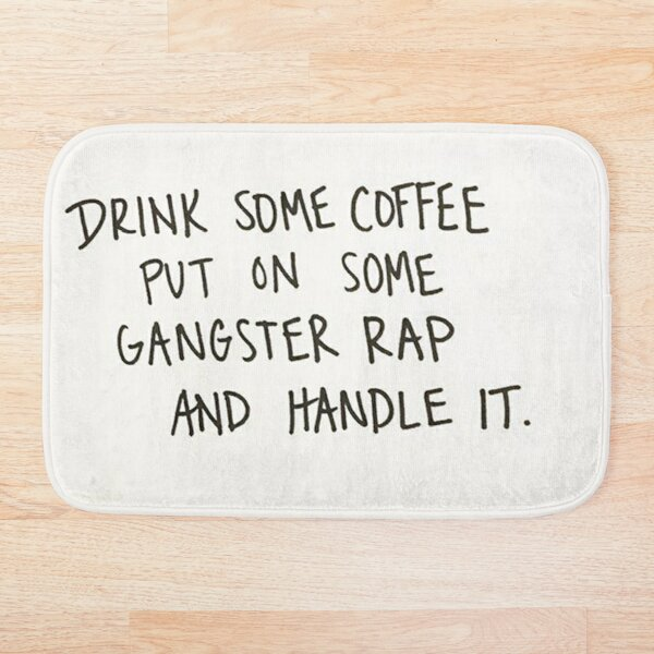 Funny quote about coffee drinking and gangster rap music  Bath Mat