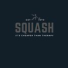 Get Into Squash, It's Cheaper Than Therapy. Perfect gift for squash players, teachers, and competitiors. by tiokvadrat