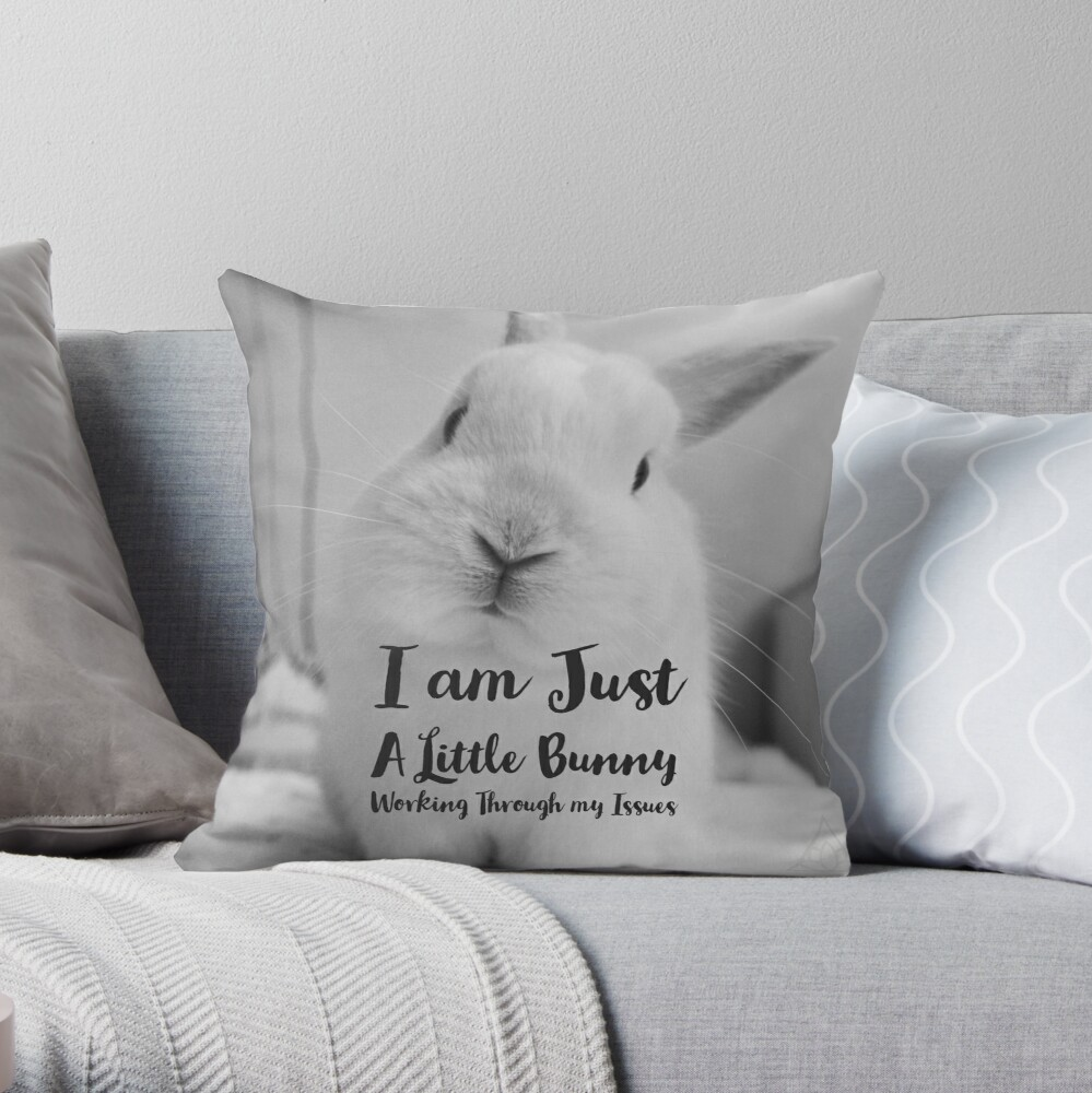 I am Just a Little Bunny Working Through my Issues Collection  Throw Pillow