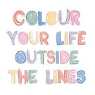 Colour Your Life by wordquirk
