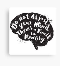 Do Not Adjust Your Mind... Canvas Print