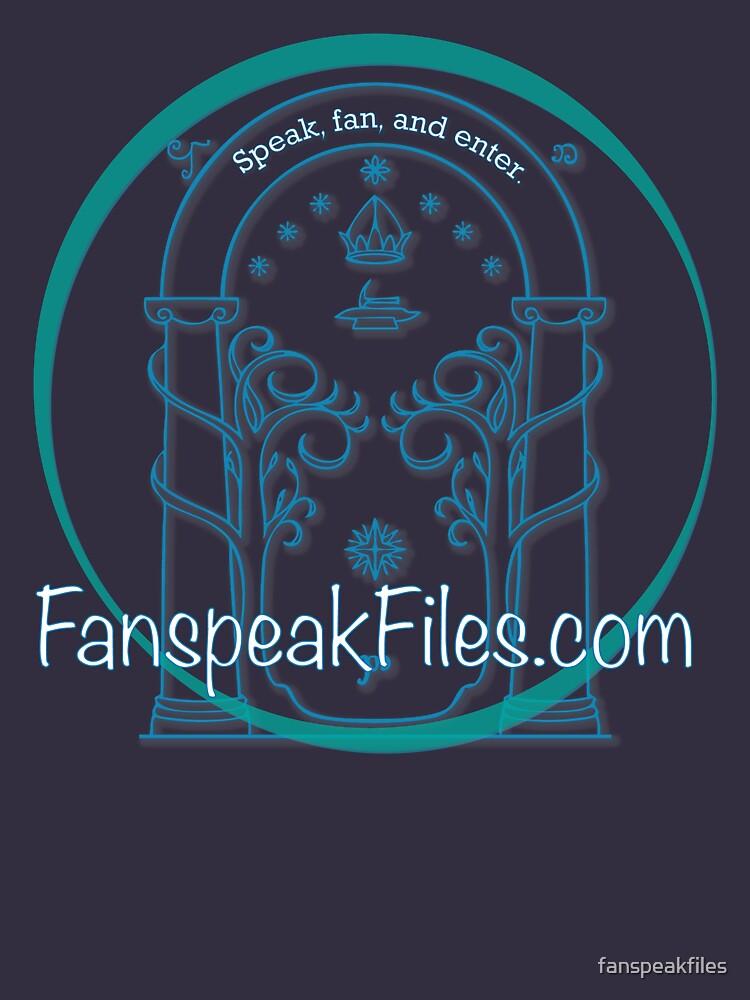 Speak, Fan, and Enter. by fanspeakfiles