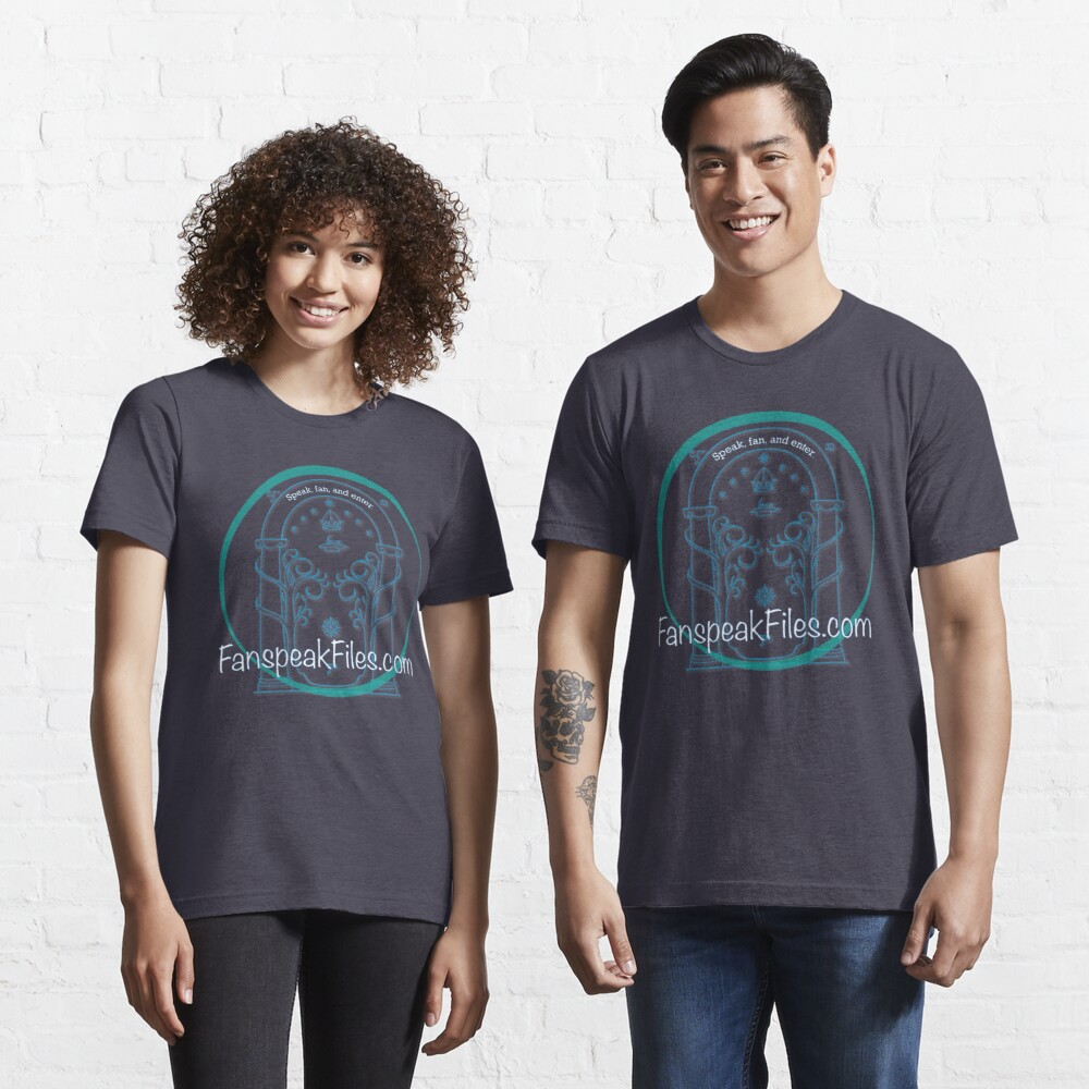 Speak, Fan, and Enter. Essential T-Shirt
