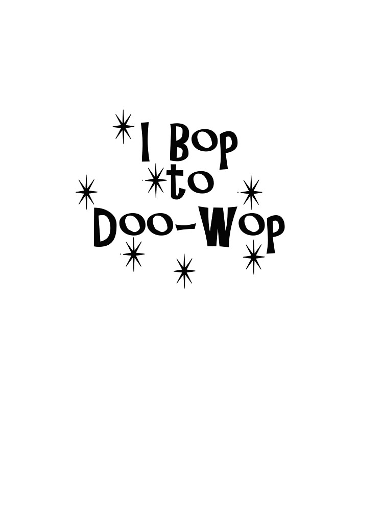 I Bop to Doo-Wop 50s for Fans of the 1950s by Rightbrainwoman