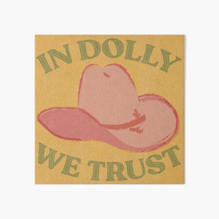 IN DOLLY WE TRUST Art Board Print