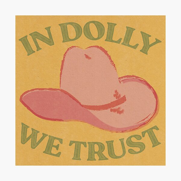 IN DOLLY WE TRUST Photographic Print