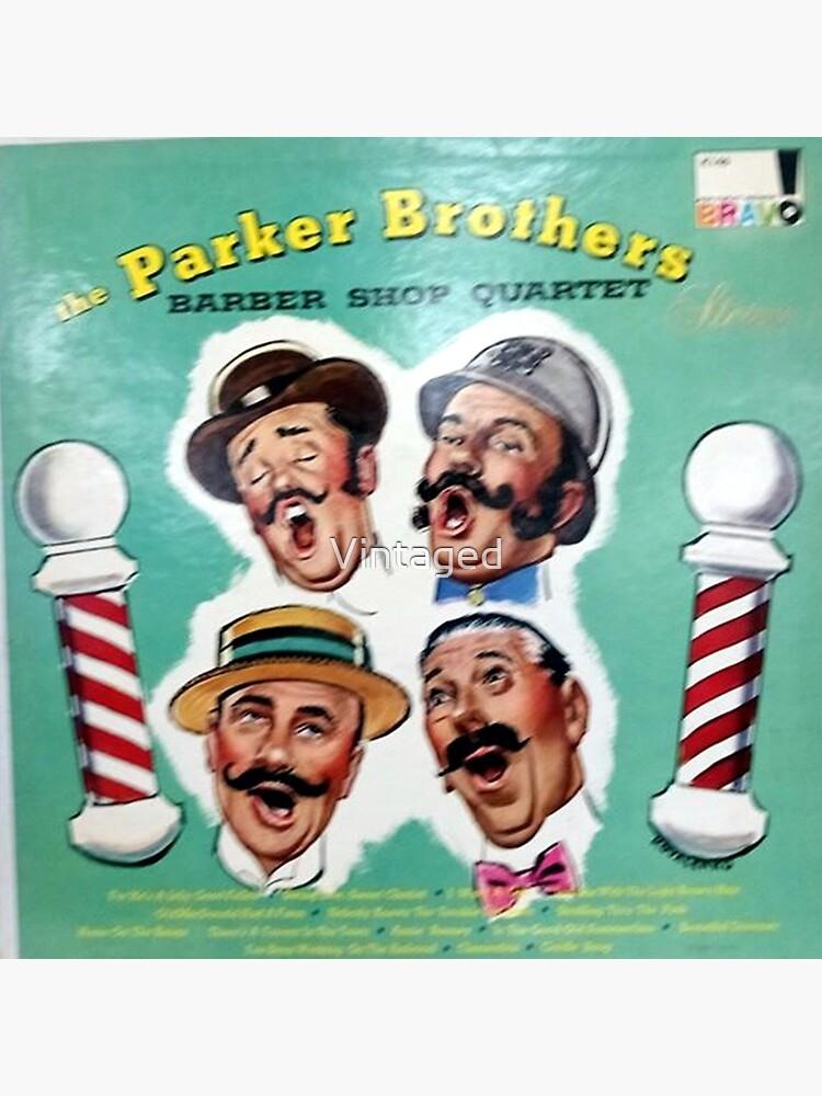 Parker,  Brothers, Barber Shop Quartet, Barber shop, Barber Pole, Quartet, Moustache by Vintaged