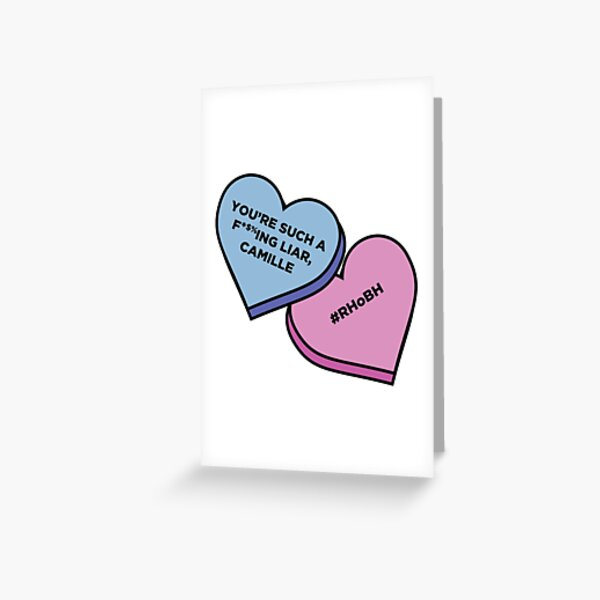 You're such a fucking liar, Camille: Sweetheart edition Greeting Card