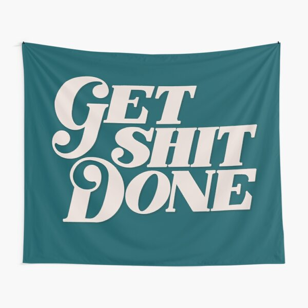 Get Shit Done Tapestry