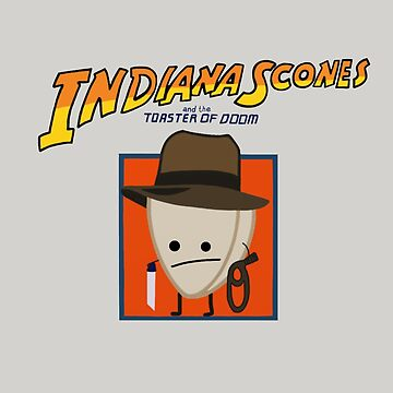 Indiana Scones & The Toaster of Doom by staceyroman