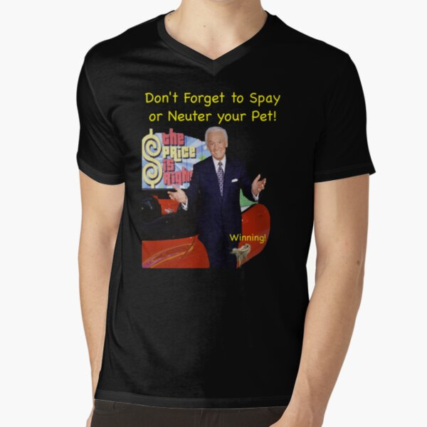 Bob Barker Spay or Neuter Your Pet V-Neck T-Shirt