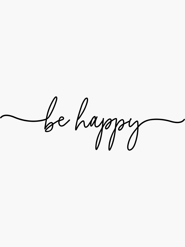 Be Happy Quote by maniacfitness