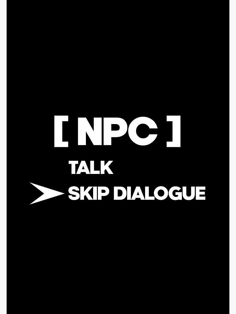 NPC Skip Dialogue by Sijjon