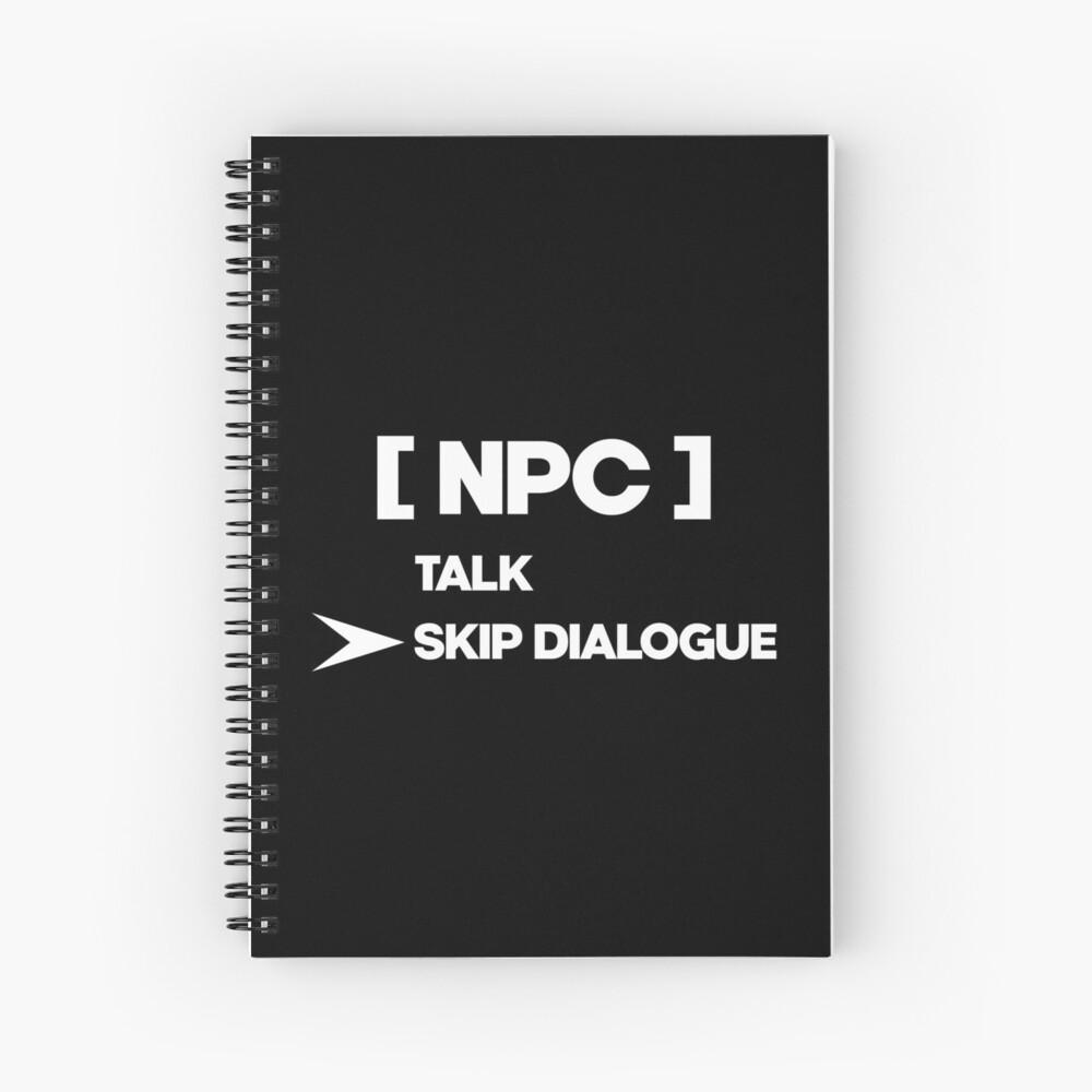 NPC Skip Dialogue Spiral Notebook