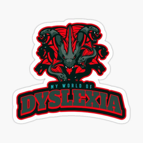 DYSLEXIC TSHIRT MY WORLD OF DYSLEXIA Sticker