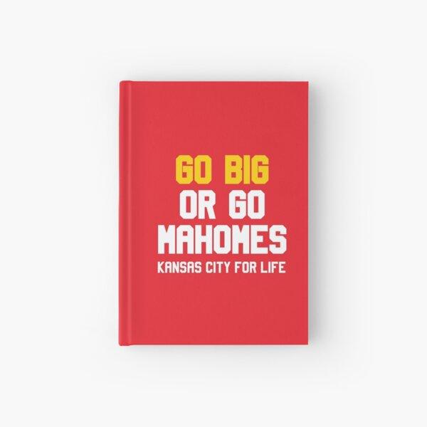 Go Big or Go Mahomes KC for Life Hardcover Journal