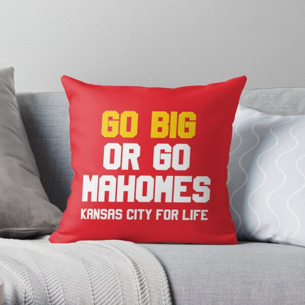 Go Big or Go Mahomes KC for Life Throw Pillow