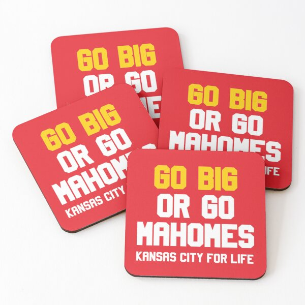 Go Big or Go Mahomes KC for Life Coasters (Set of 4)
