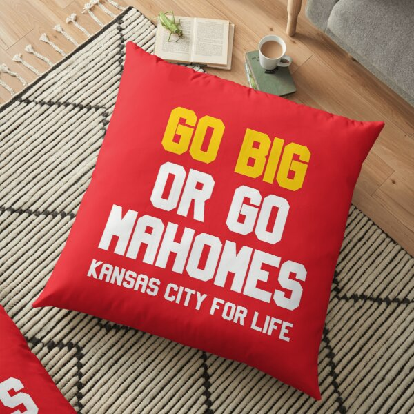 Go Big or Go Mahomes KC for Life Floor Pillow